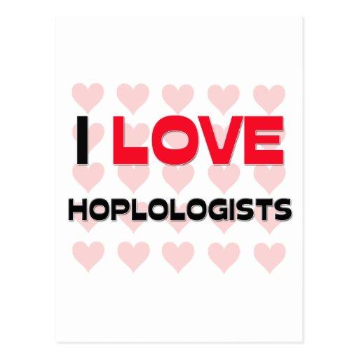 I LOVE HOPLOLOGISTS POST CARDS