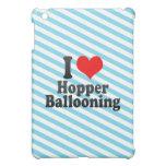 I love Hopper Ballooning iPad Mini Cover