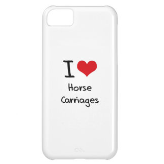 I love Horse Carriages Case For iPhone 5C