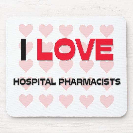 I LOVE HOSPITAL PHARMACISTS MOUSE MAT