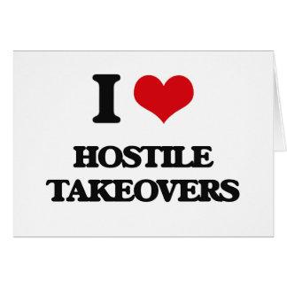 I love Hostile Takeovers Greeting Card