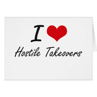 I love Hostile Takeovers Note Card