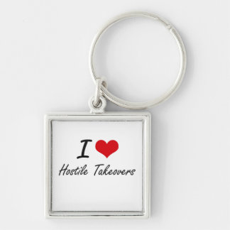 I love Hostile Takeovers Silver-Colored Square Key Ring