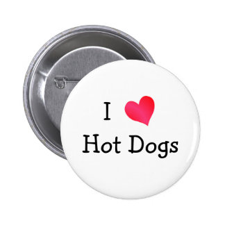 I Love Hot Dogs 6 Cm Round Badge