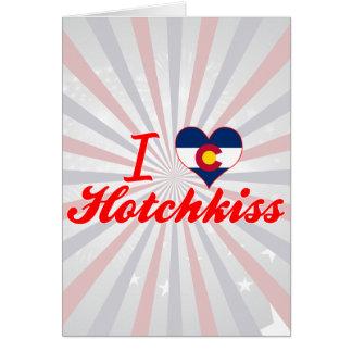 I Love Hotchkiss, Colorado Greeting Cards