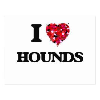 I Love Hounds Postcard