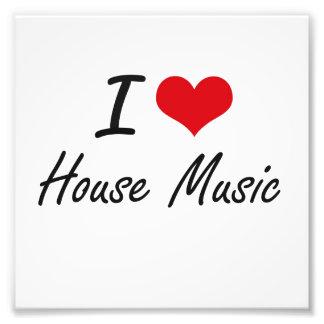 I Love HOUSE MUSIC Photo