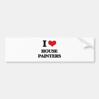 I love House Painters Bumper Sticker