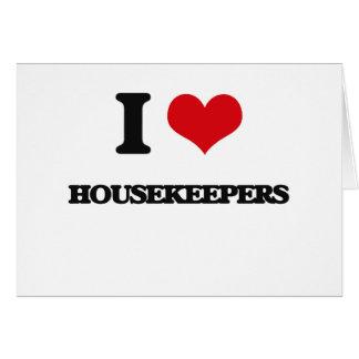 I love Housekeepers Greeting Card