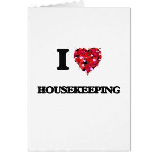 I Love Housekeeping Greeting Card