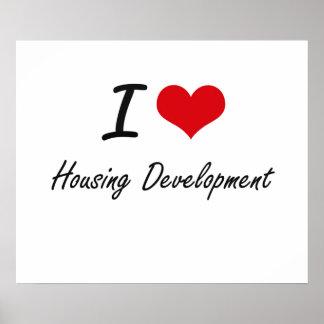 I love Housing Development Poster