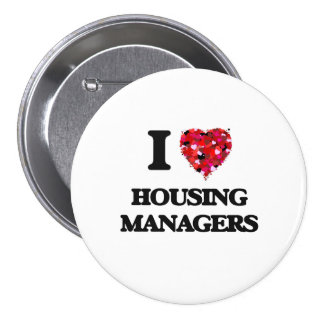 I love Housing Managers 3 Inch Round Button