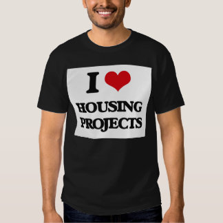I love Housing Projects Tee Shirt