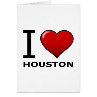 I LOVE HOUSTON, TX - TEXAS GREETING CARD