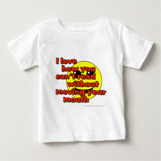 I love how you can't read without moving... baby T-Shirt