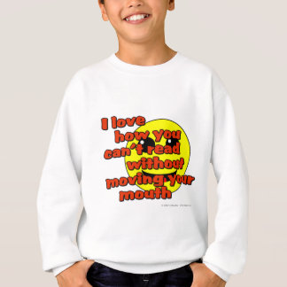 I love how you can't read without moving... sweatshirt