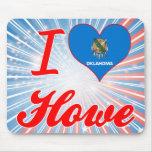 I Love Howe, Oklahoma Mousepads