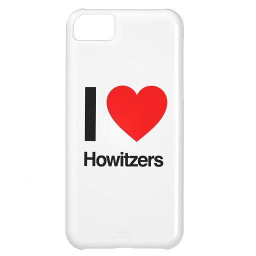 i love howitzers iPhone 5C case