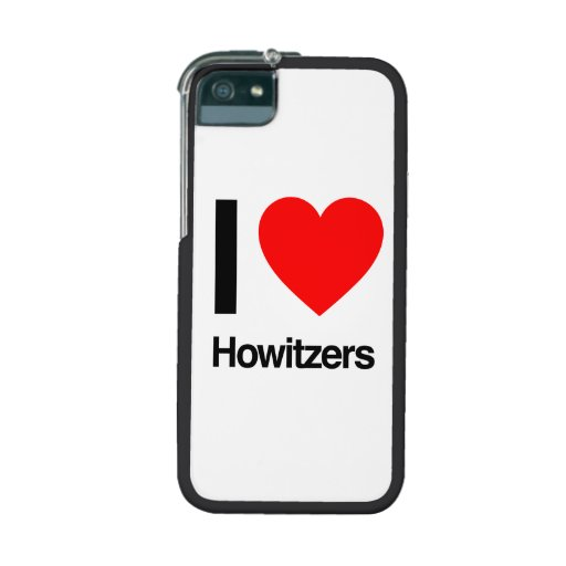 i love howitzers iPhone 5 cover