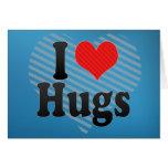 I Love Hugs Greeting Cards