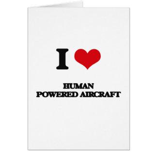 I Love Human Powered Aircraft Greeting Cards