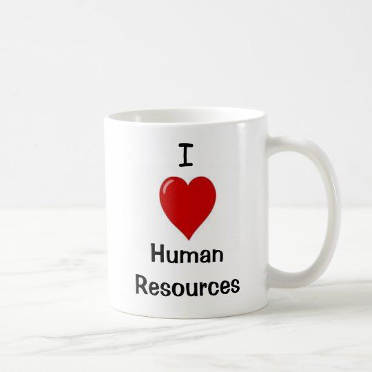 I Love Human Resources - Double sided Coffee