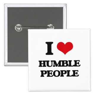 I love Humble People Pinback Button