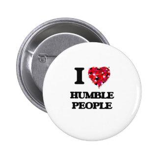 I Love Humble People 6 Cm Round Badge