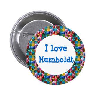 I LOVE  HUMBOLDT 6 CM ROUND BADGE