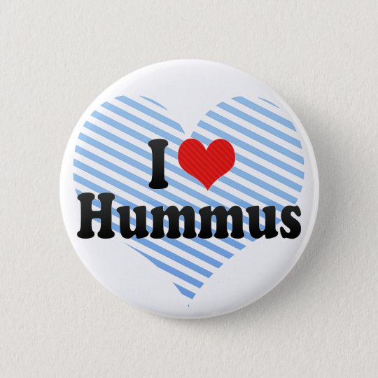 I Love Hummus 6 Cm Round Badge