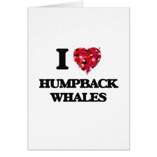 I love Humpback Whales Greeting Card