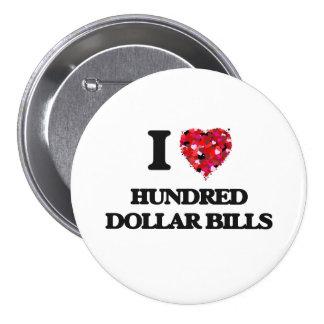 I Love Hundred Dollar Bills 7.5 Cm Round Badge