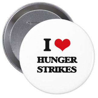 I love Hunger Strikes Pinback Buttons
