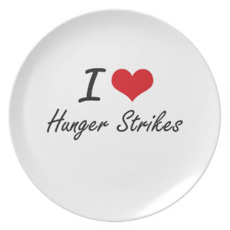 I love Hunger Strikes Dinner Plate