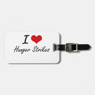 I love Hunger Strikes Luggage Tags
