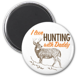 I love Hunting with Daddy 6 Cm Round Magnet