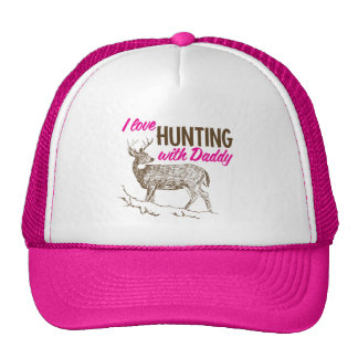 I love Hunting with Daddy Trucker Hats