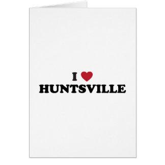 I Love Huntsville Alabama Greeting Card