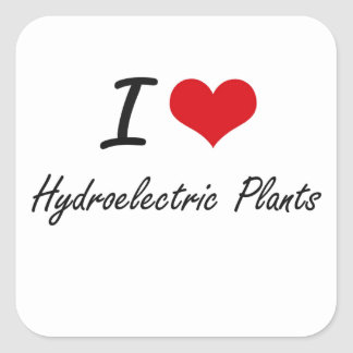 I love Hydroelectric Plants Square Sticker