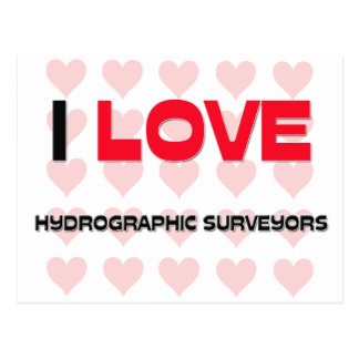 I LOVE HYDROGRAPHIC SURVEYORS POSTCARDS