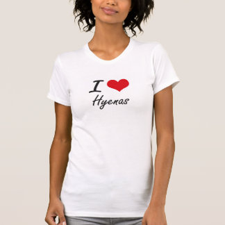 I love Hyenas T Shirts