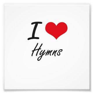 I love Hymns Photograph