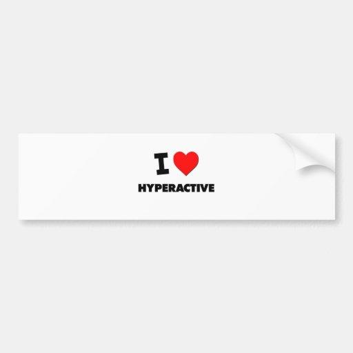I Love Hyperactive Bumper Sticker