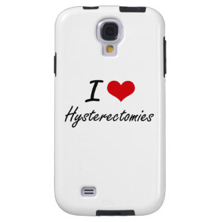 I love Hysterectomies Galaxy S4 Case