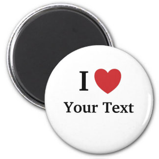 I Love (I Heart) - Add Your Text (1 line) Magnet