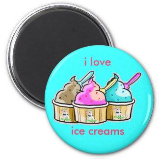 i love ice cream 6 cm round magnet