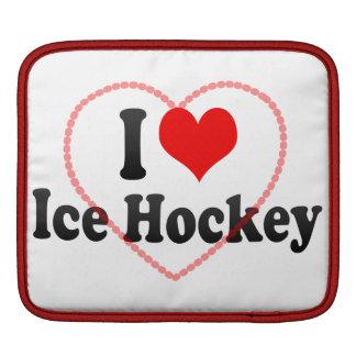 I love Ice Hockey iPad Sleeves