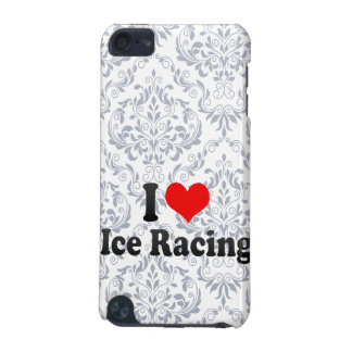 I love Ice Racing iPod Touch 5G Covers