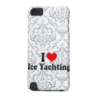 I love Ice Yachting iPod Touch (5th Generation) Case
