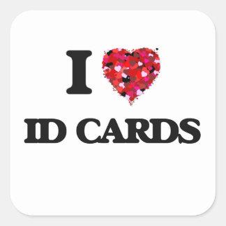 I Love Id Cards Square Sticker